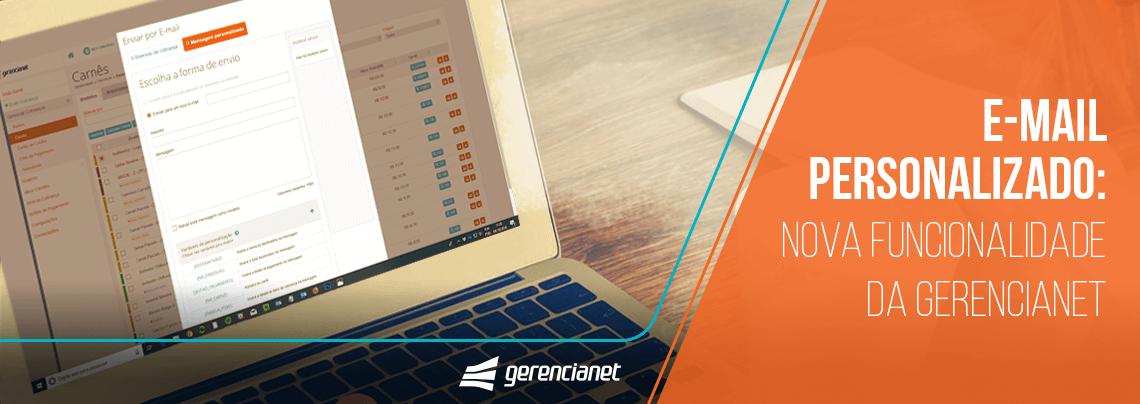 E-mail Personalizado: Nova funcionalidade da Gerencianet