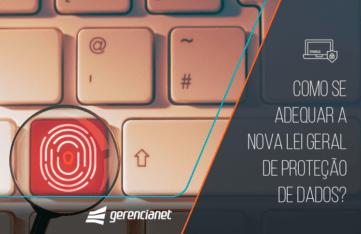 Como se adequar a nova Lei Geral de Proteção de Dados?