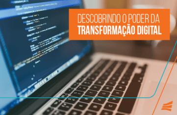 Descobrindo o poder da transformação digital