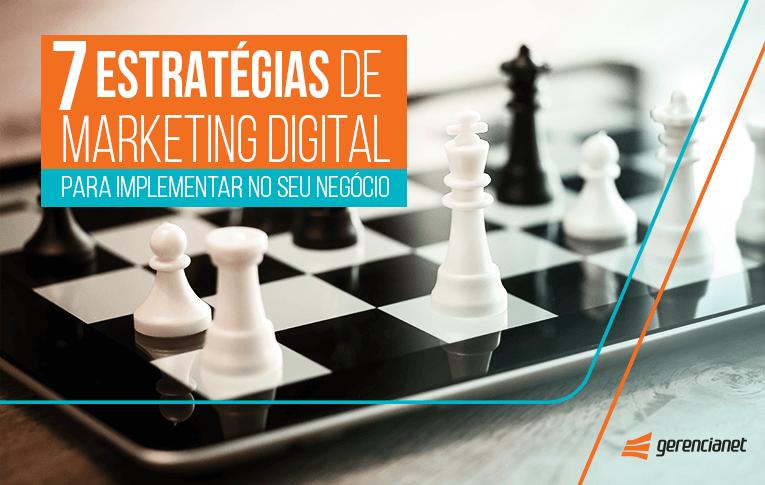 7 estratégias de marketing digital para o seu negócio