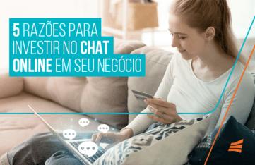 5 razões para investir no chat online em seu negócio