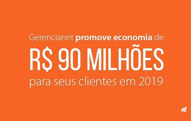 """Imagem com fundo laranja escrito: Gerencianet promove economia de R$ 90 milhões para seus clientes em 2019"""" e a logo da Gerencianet no canto da lateral direita"""
