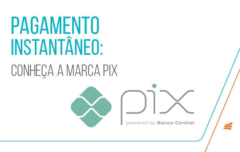 Marca PIX de pagamentos instantâneos