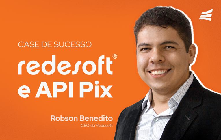 Case de sucesso: RedeSoft + API Pix Gerencianet