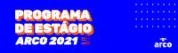 Programa de Estágio Arco 2021