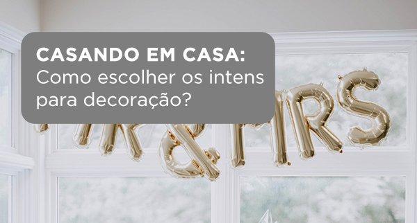 CASANDO EM CASA: Como escolher os itens para decoração