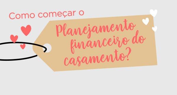 Como começar o planejamento financeiro do casamento?