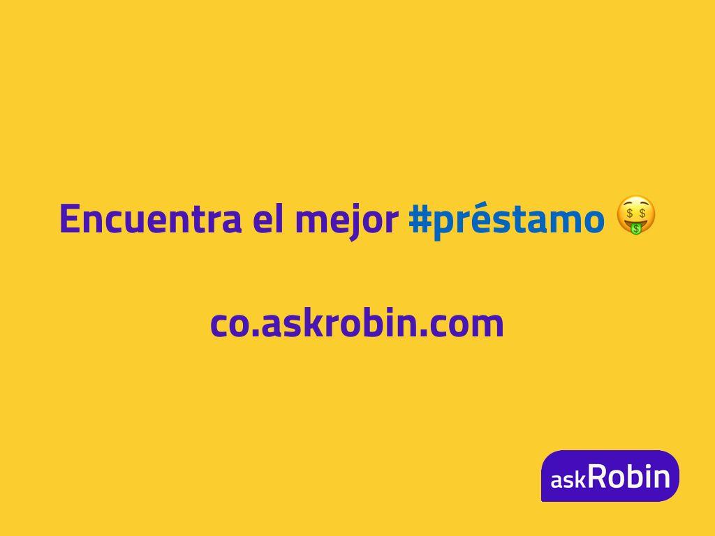 Préstamos hasta $600.000 pesos - encuentra tu mejor oferta gratis con askRobin