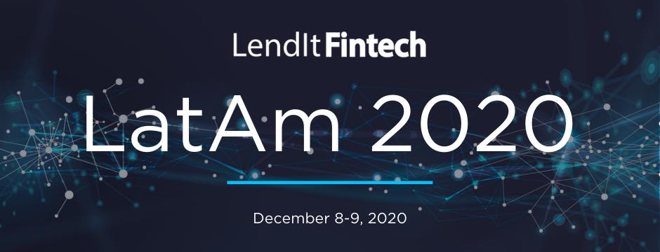 Descubre todo lo que necesitas saber sobre el LendIt Fintech LatAm 2020