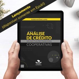 Gestão e Análise de Crédito nas Instituições Financeiras Cooperativas (e-book)