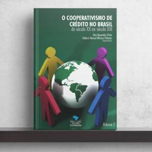 O Cooperativismo de Crédito no Brasil do Século XX ao século XXI - Volume 2