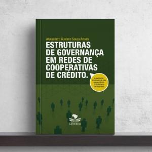 Estrutura de Governança em Redes de Cooperativas de Crédito
