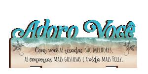 Placa Decorativa de Mesa Adoro Você - PDM-002