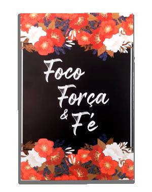 Placa Decorativa Foco, Força e Fé - PDF-017