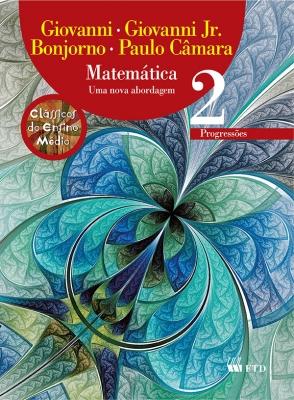 Matemática - Uma nova abordagem - Vol. 2 - Progressões