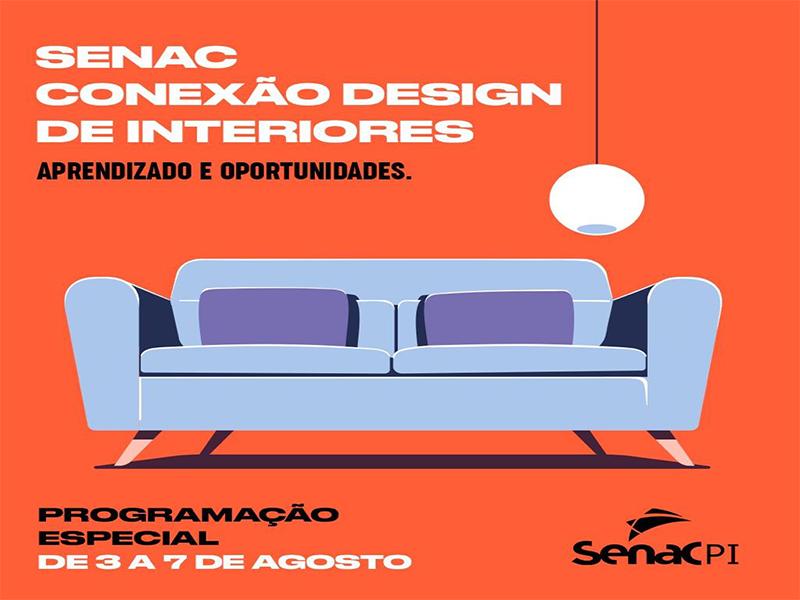 E Hoje Senac Realiza Evento Digital Conexao Design De Interiores Blog Senac Pi