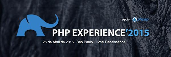 Vem aí o PHP Experience 2015! Um dos maiores eventos sobre PHP da América Latina, contando com a presença de mais de 1000 programadores PHP.