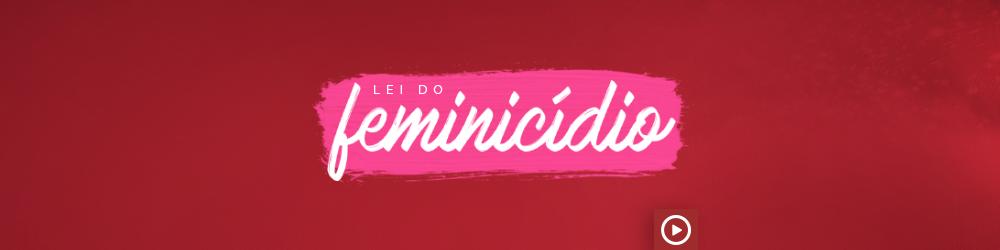 Webinar | Lei do Feminicídio – Confirmação