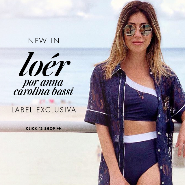 NEW IN LOÉR & ANNA CAROLINA BASSI