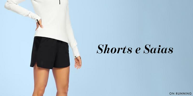 Shorts & Saias