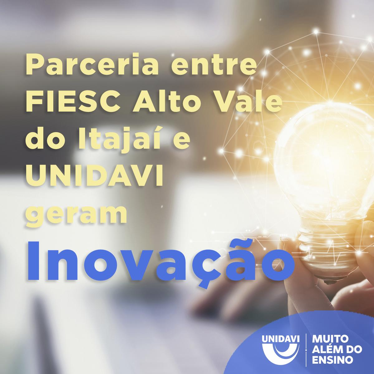 Parceria entre FIESC Alto Vale do Itajaí e UNIDAVI geram inovação