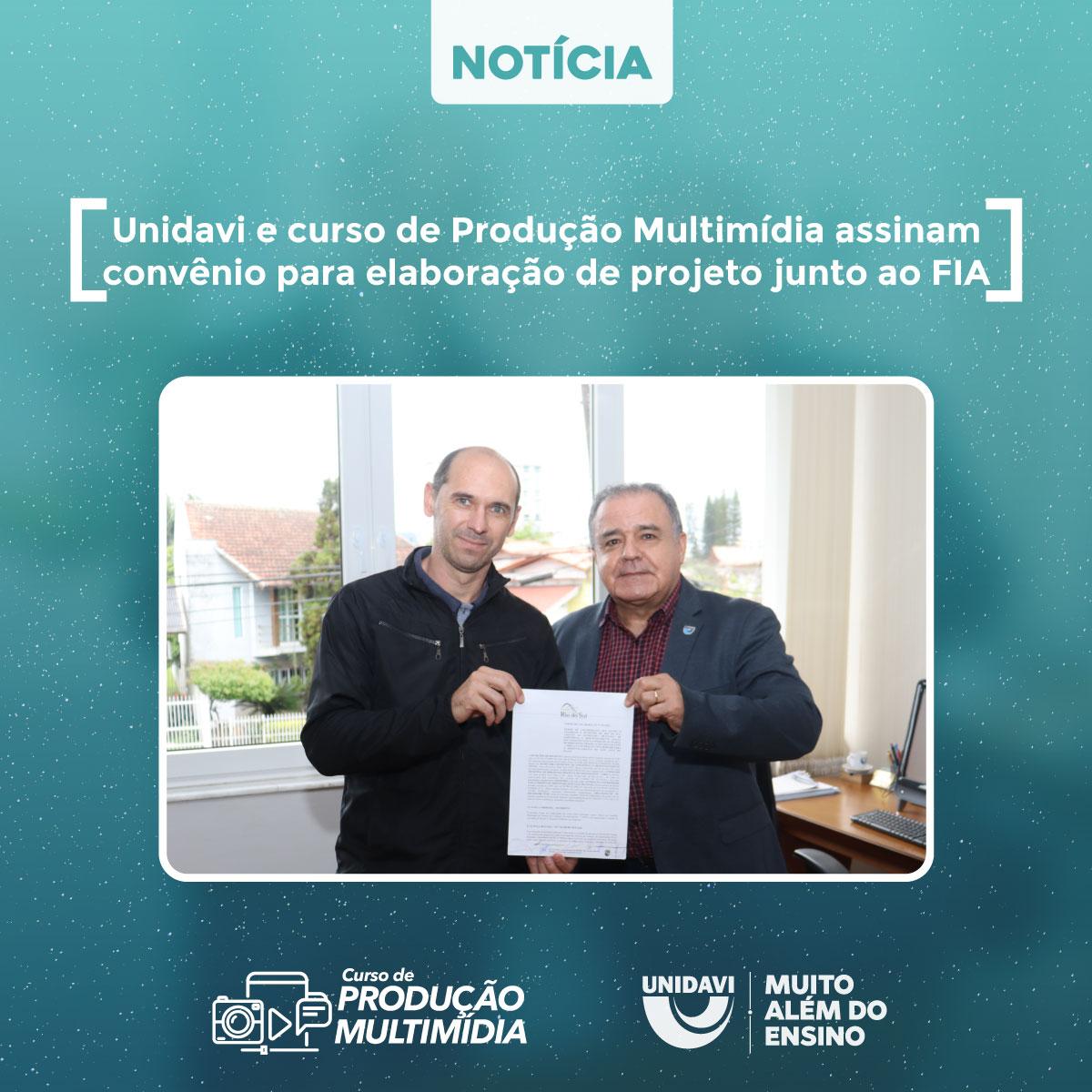 Unidavi e curso de Produção Multimídia assinam convênio para elaboração de projeto junto ao FIA