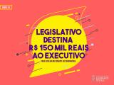 Legislativo destina R$ 150 mil para o Executivo Municipal