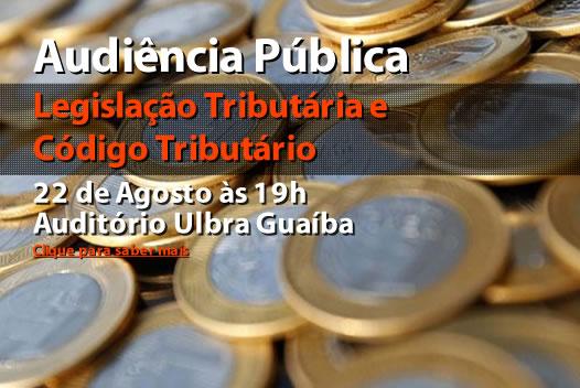Código Tributário: Audiência Pública 22/08 às 19h na Ulbra Guaíba