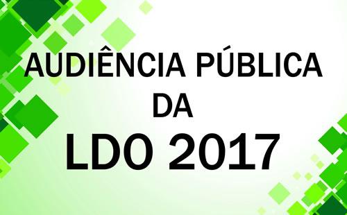 EDITAL DE AUDIÊNCIA PÚBLICA - LEI DE DIRETRIZES ORÇAMENTÁRIAS – LDO 2017