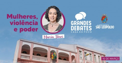 Marcia Tiburi inaugura os Grandes Debates da Câmara