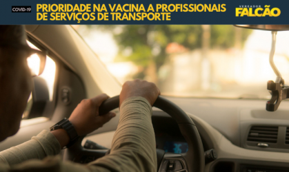 Falcão pede inclusão de prestadores do serviço de transporte nos grupos prioritários