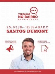 Dudu Moraes promove atividade no bairro Santos Dumont, no sábado pela manhã