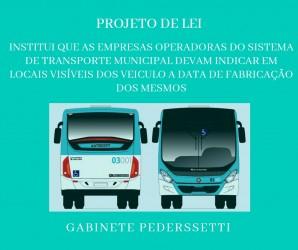 Projeto do vereador David Santos instituindo que empresas do transporte municipal indiquem em locais visíveis dos veículos a data de fabricação em segunda votação