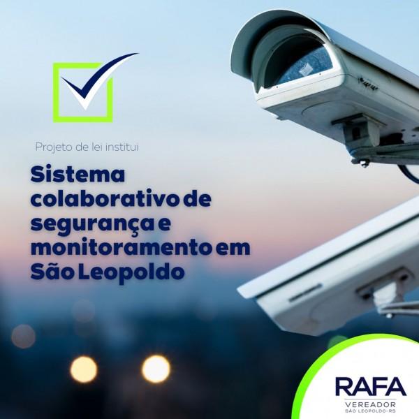 Proposição do vereador Rafa Souza Institui o Sistema Colaborativo de Segurança e Monitoramento