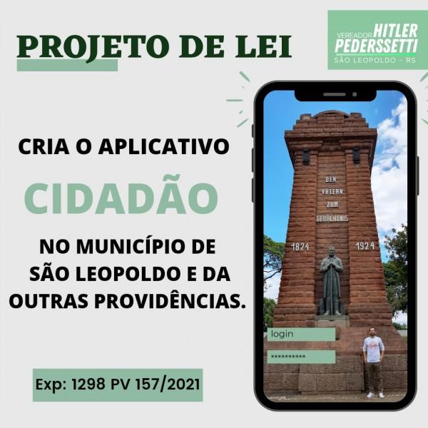 Hitler Pederssetti, cria o Projeto de Lei Aplicativo Cidadão, no Município de São Leopoldo.