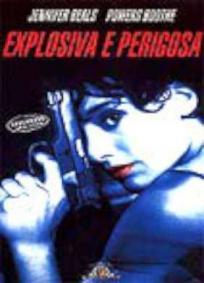 Explosiva e Perigosa