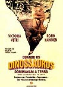 Quando os Dinossauros Dominavam a Terra