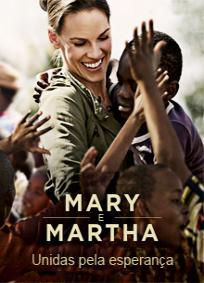 Mary e Martha - Unidas pela Esperança