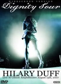 Hilary Duff - Dignity Tour