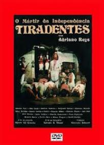 Tiradentes, O Mártir da Independência