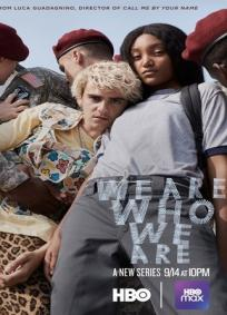 We Are Who We Are - 1ª Temporada