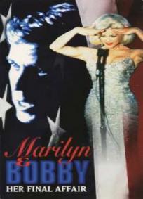Marilyn e Bobby - O Escândalo Enterrado