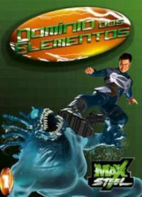 Max Steel - O Domínio dos Elementos