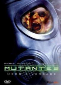 Mutantes – Medo e Verdade