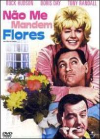 Não Me Mandem Flores