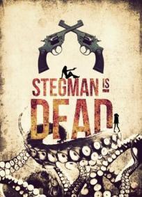 Stegman Is Dead