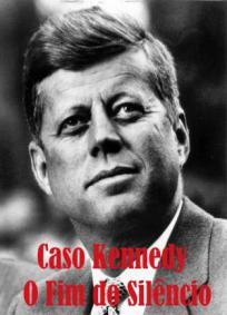 Caso Kennedy - O Fim do Silêncio