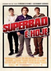Superbad - É Hoje