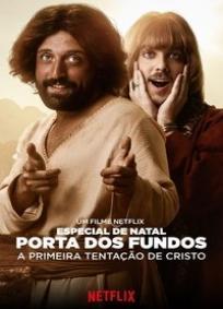 Especial de Natal Porta dos Fundos: A Primeira Tentação de Cristo