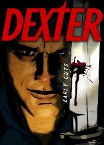 Dexter - Early Cuts